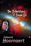 The Tribulations of Tompa Lee By Author Ed Hoorneart Available on Amazon