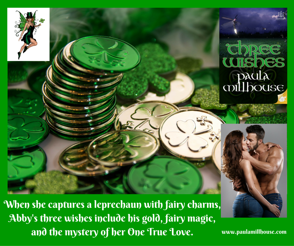 THREE WISHES, Leprechaun, Gold, Fairy Magic, One True Love, Paula Millhouse, Paulamillhouse.com, fiction, Boroughs Publishing Group, fairies, true love, magic