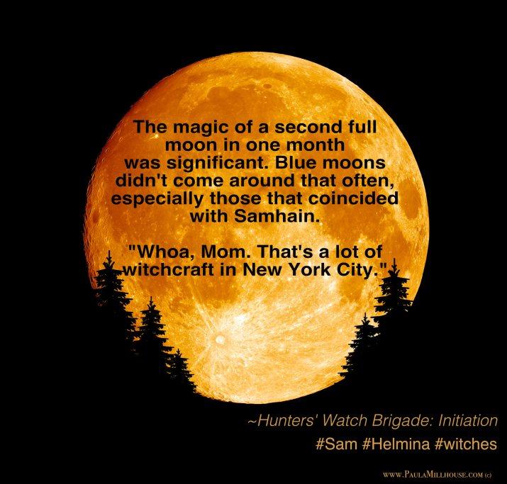 Paula Millhouse, Hunters' Watch Brigade:Initiation, Blue Moon, Samhain, Sam, Helmina, Author Paula Millhouse, Manipulated.SonSam.Depositphotos