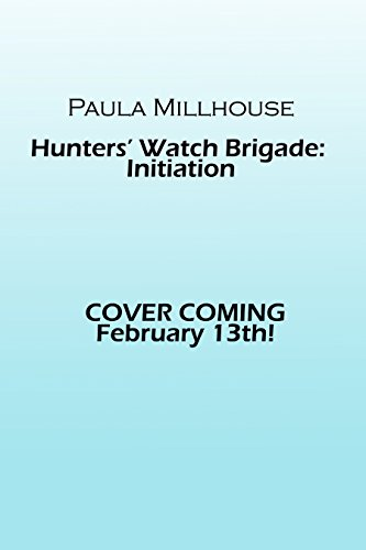 Paula Millhouse, Hunters' Watch Brigade: Initiation, Books, Read, Share, ImaJinn Books, cover reveal