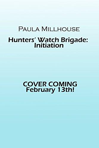 Paula Millhouse, Hunters' Watch Brigade: Initiation, Books, Read, Share, ImaJinn Books, cover reveal