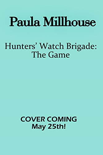 Hunters' Watch Brigade: The Game, Paula Millhouse, Urban Fantasy, Paranormal Romance, Scavenger Hunt, NYC, Manhattan, Witches, Wizards, Vampires, Shape Shifters, True Love, Egypt, Olympians, Strong Female Lead, Poseidon, Zeus, Pegasus, Artemis, demigod, trident, Atlantis, Maine Coon Cat, Egyptian curse, phone games,